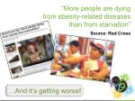 more people are dying from obesity related diseases than from starvation source red cross