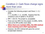 condition 2 cash flows change signs more than once