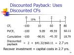 discounted payback uses discounted cfs