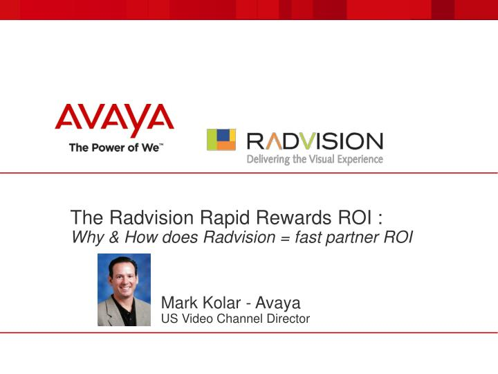 the radvision rapid rewards roi why how does radvision fast partner roi n.