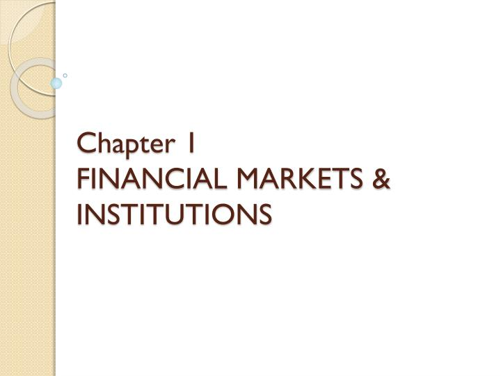 chapter 1 financial markets institutions n.