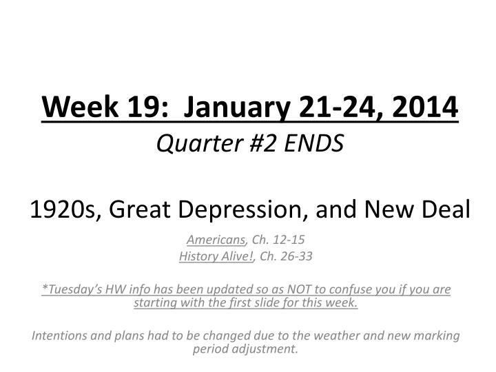 week 19 january 21 24 2014 quarter 2 ends 1920s great depression and new deal n.