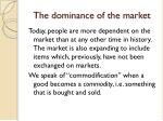 the dominance of the market