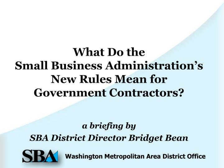 what do the small business administration s new rules mean for government contractors n.