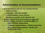 administration of accommodations7