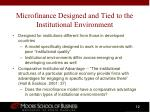 microfinance designed and tied to the institutional environment