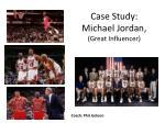 case study michael jordan great influencer
