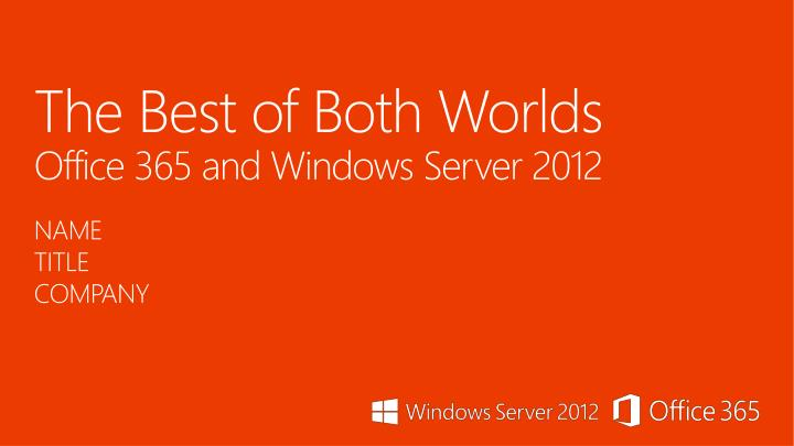 the best of both worlds office 365 and windows server 2012 n.