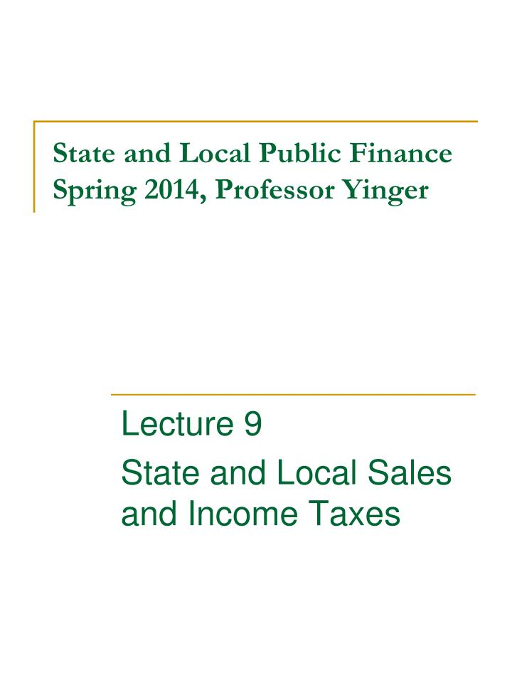 state and local public finance spring 2014 professor yinger n.