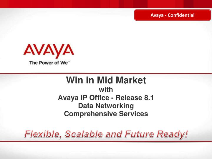PPT - Win in Mid Market with Avaya IP Office - Release 8 1 Data