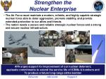 strengthen the nuclear enterprise