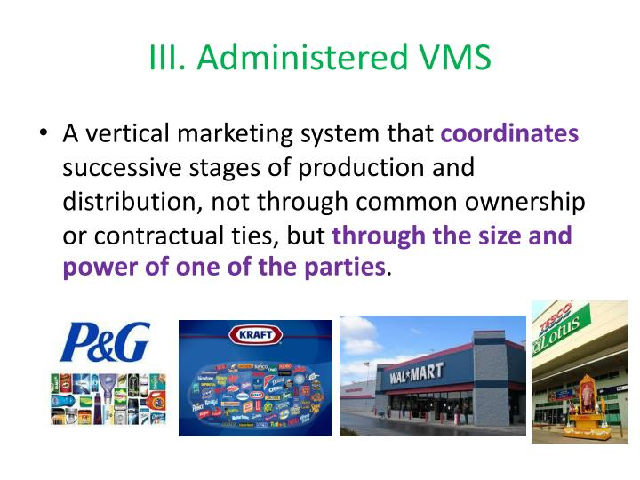 III. Administered VMS