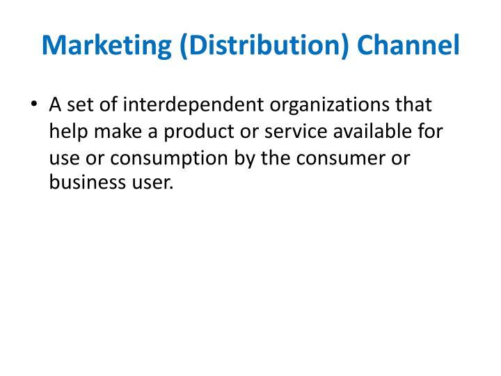 Marketing (Distribution) Channel