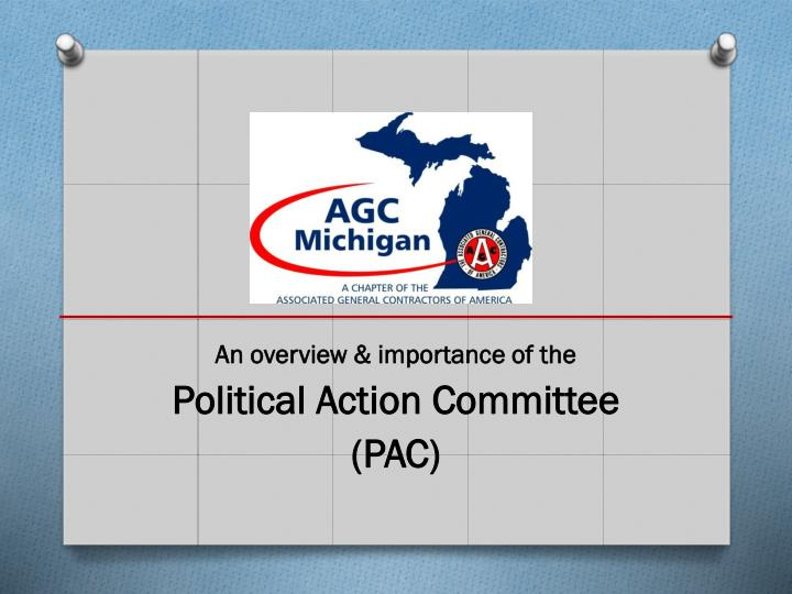 an overview importance of the political action committee pac n.