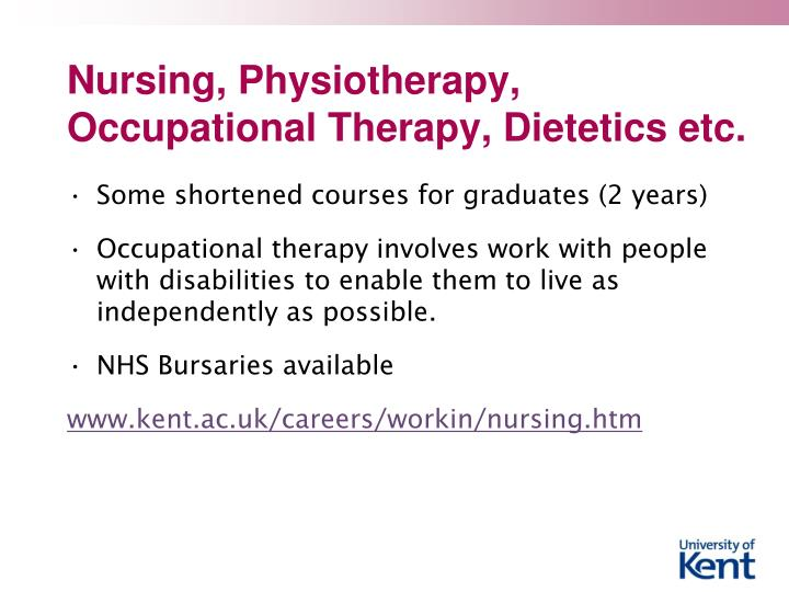 Nursing, Physiotherapy, Occupational Therapy,