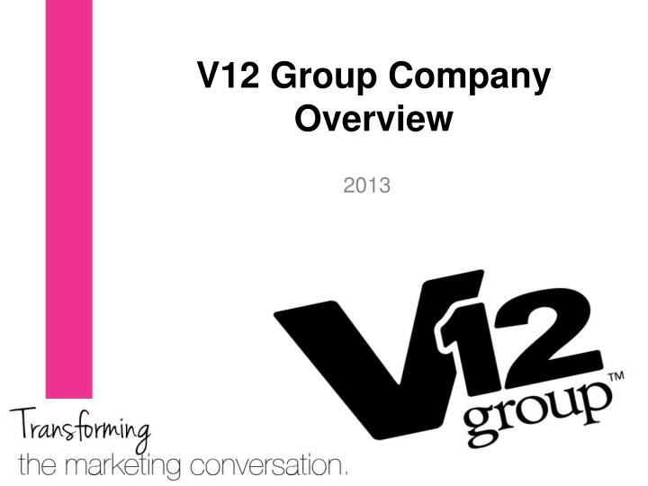 v12 group company overview n.