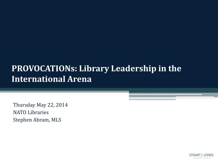 provocations library leadership in the international arena n.
