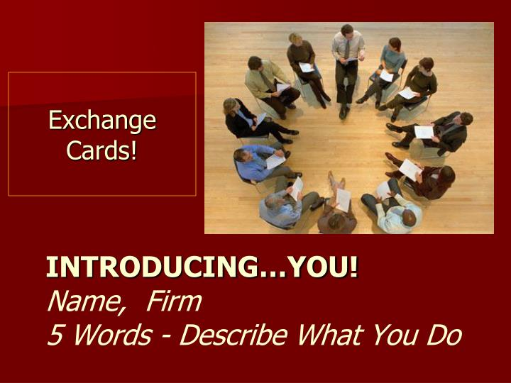 Introducing you name firm 5 words describe what you do