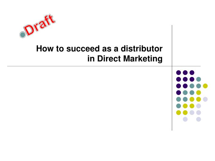 how to succeed as a distributor in direct marketing n.