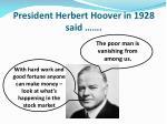 president herbert hoover in 1928 said