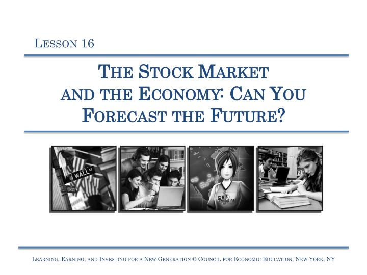 the stock market and the economy can you forecast the future n.