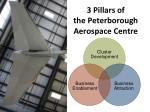 3 pillars of the peterborough aerospace centre