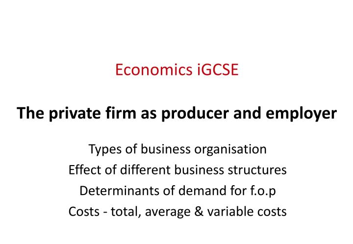 economics igcse the private firm as producer and employer n.