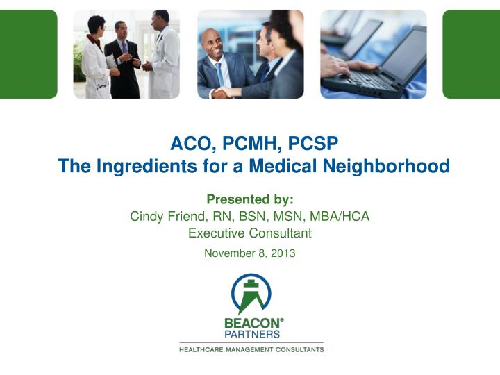 aco pcmh pcsp the ingredients for a medical neighborhood n.