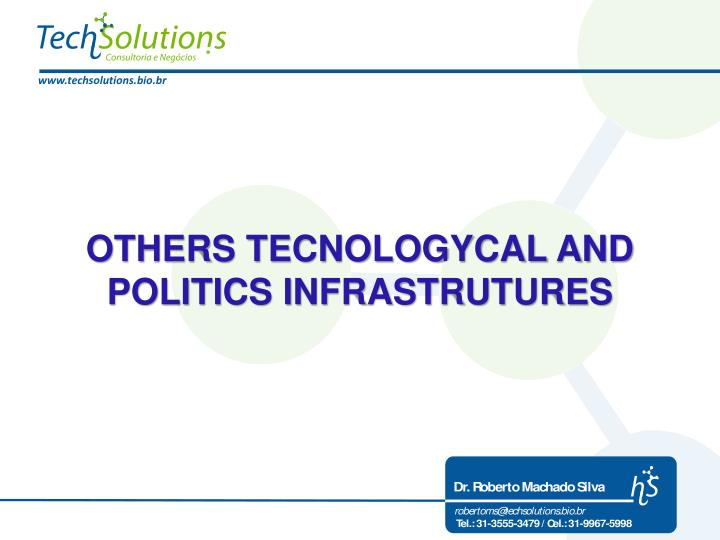 OTHERS TECNOLOGYCAL AND POLITICS INFRASTRUTURES
