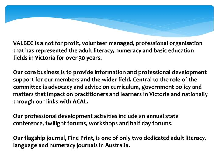 VALBEC is a not for profit, volunteer managed, professional organisation that has represented the ad...