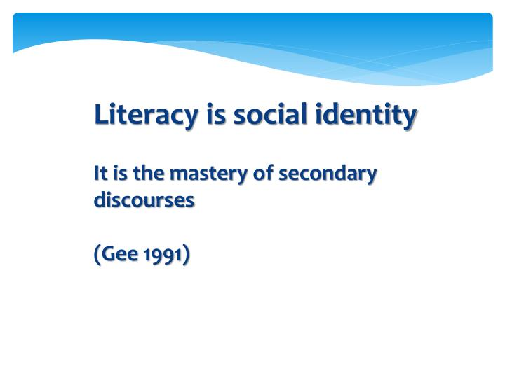 Literacy is social identity