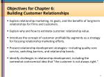 objectives for chapter 6 building customer relationships