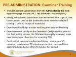 pre administration examiner training