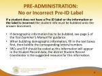 pre administration no or incorrect pre id label