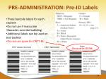 pre administration pre id labels