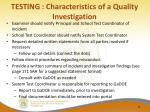 testing characteristics of a quality investigation