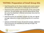 testing preparation of small group kits