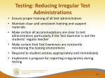 testing reducing irregular test administrations