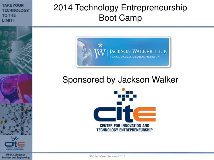 2014 technology entrepreneurship boot camp sponsored by jackson walker n.