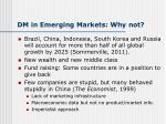 dm in emerging markets why not
