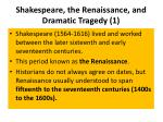 shakespeare the renaissance and dramatic tragedy 1
