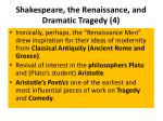 shakespeare the renaissance and dramatic tragedy 4