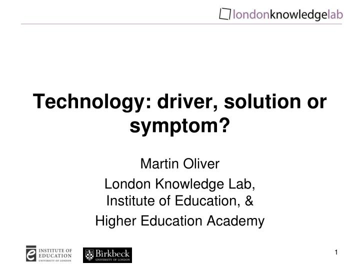 technology driver solution or symptom n.