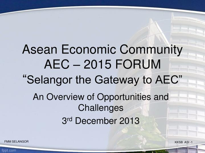 asean economic community aec 2015 forum selangor the gateway to aec n.