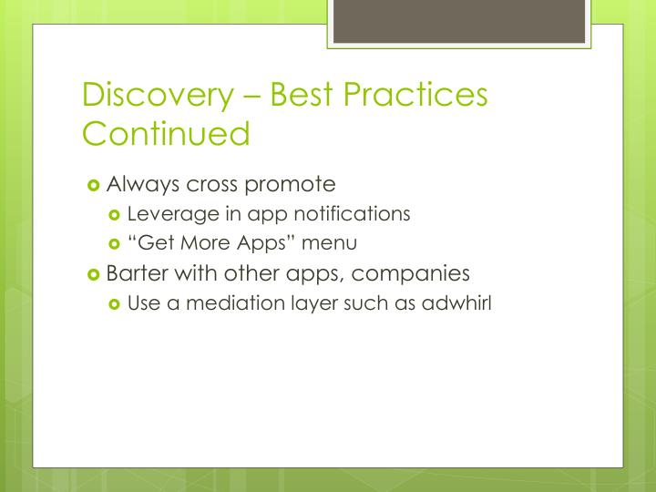 Discovery – Best Practices Continued