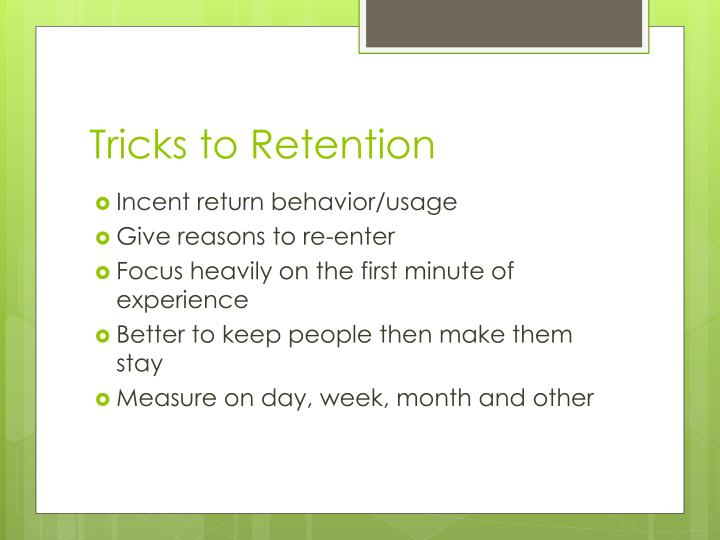 Tricks to Retention
