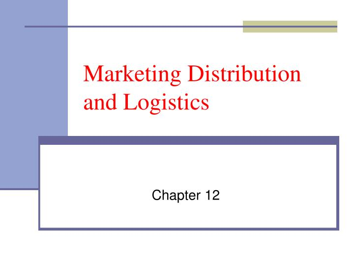 marketing distribution and logistics n.
