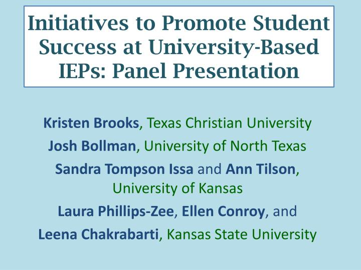 initiatives to promote student success at university based ieps panel presentation n.
