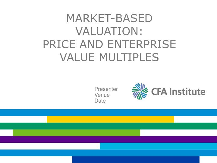 market based valuation price and enterprise value multiples n.