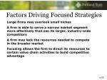 factors driving focused strategies